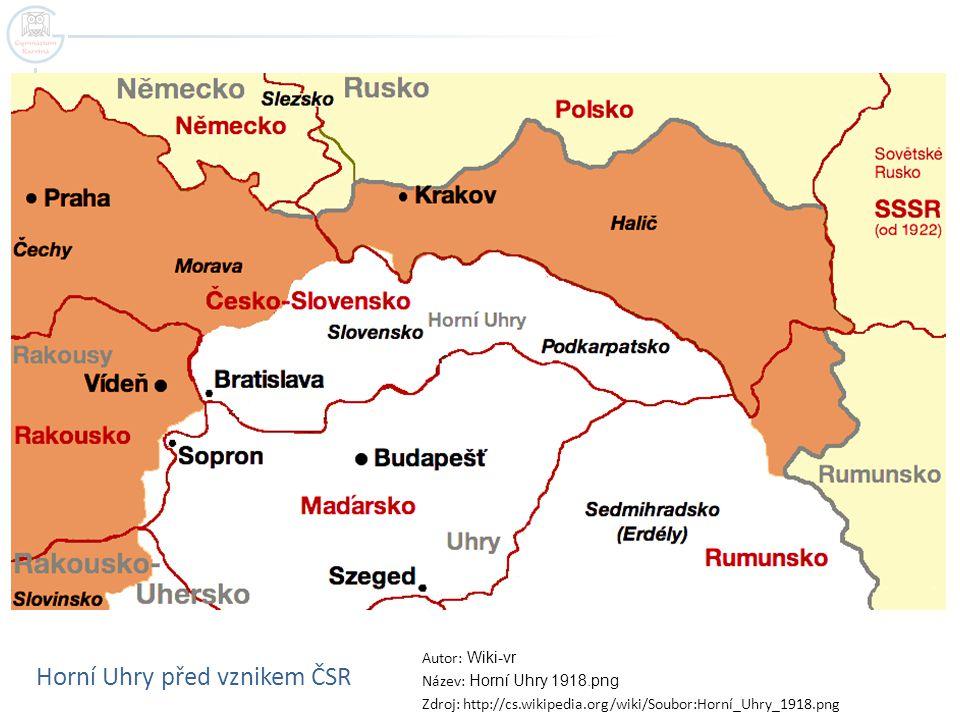 Horní Uhry před vznikem ČSR Autor: Wiki-vr Název: Horní Uhry 1918.png Zdroj: http://cs.wikipedia.org/wiki/Soubor:Horní_Uhry_1918.png