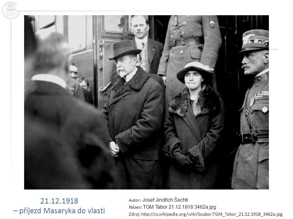 21.12.1918 – příjezd Masaryka do vlasti Autor: Josef Jindřich Šechtl Název: TGM Tabor 21.12.1918 3462a.jpg Zdroj: http://cs.wikipedia.org/wiki/Soubor: