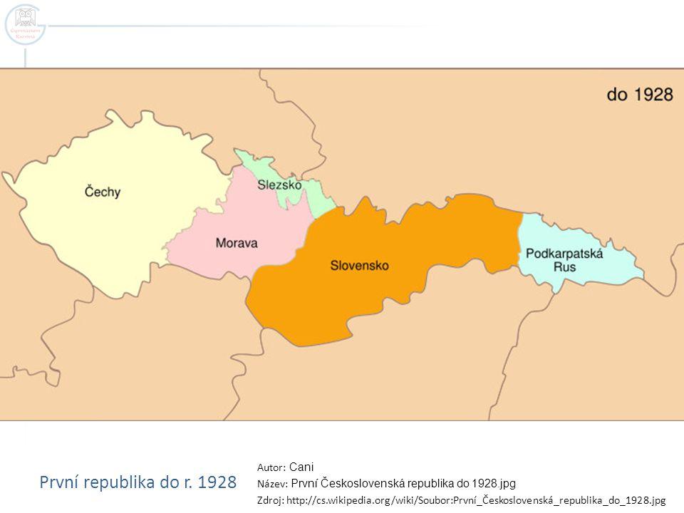 První republika do r. 1928 Autor: Cani Název: První Československá republika do 1928.jpg Zdroj: http://cs.wikipedia.org/wiki/Soubor:První_Českoslovens