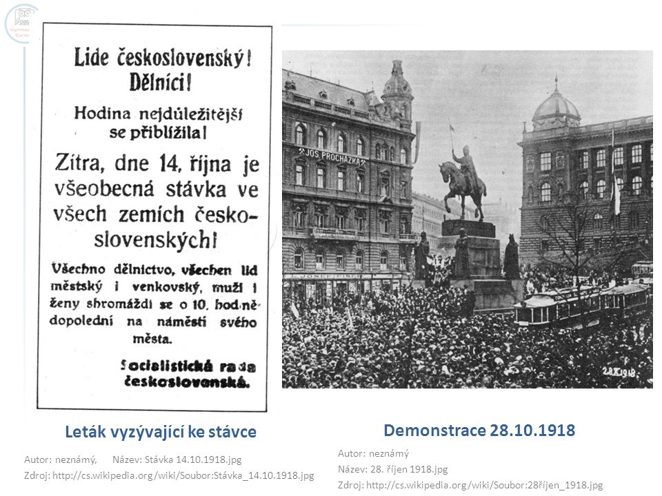 Leták vyzývající ke stávce Autor: neznámý, Název: Stávka 14.10.1918.jpg Zdroj: http://cs.wikipedia.org/wiki/Soubor:Stávka_14.10.1918.jpg Demonstrace 2