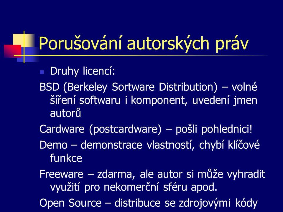 """Licence (pokračování) GNU General Public Licence – lze využít ve vlastním SW Public Domain – """"vzdání se autorských práv, avšak to nelze, proto bezúplatné libovolné využití Shareware – lze používat a šířit, ale je potřebné respektovat autorovu specifikaci licence Trial – zkušební verze (podobné jako Demo) Placená licence – koupě nebo pronájem (např."""