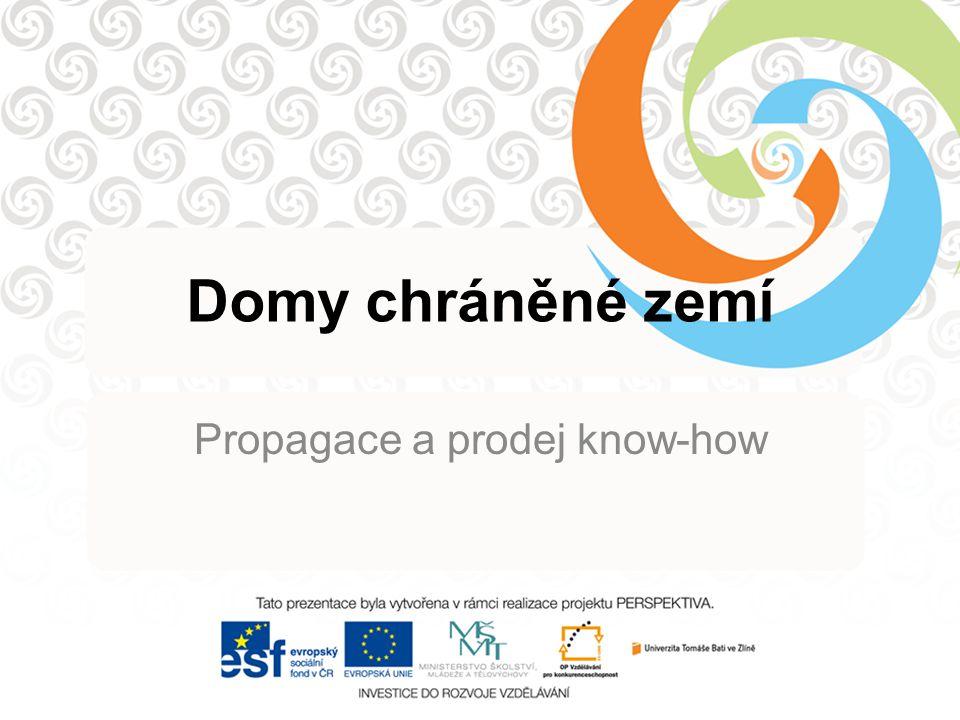 Domy chráněné zemí Propagace a prodej know-how