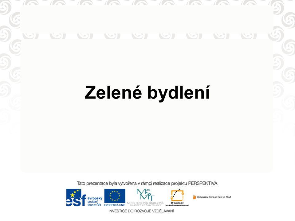 Představení občanského sdružení Zelené bydlení - založeno v r.2000 - smysl a směřování - konkrétní kroky k naplnění cílů - grantová podpora