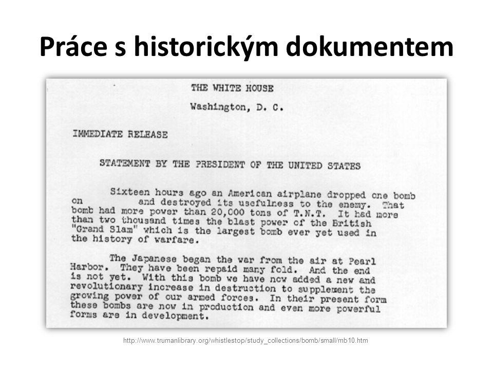 Práce s historickým dokumentem http://www.trumanlibrary.org/whistlestop/study_collections/bomb/small/mb10.htm