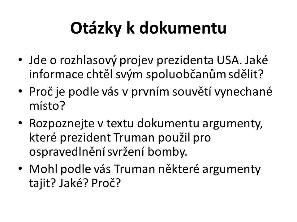 Otázky k dokumentu Jde o rozhlasový projev prezidenta USA. Jaké informace chtěl svým spoluobčanům sdělit? Proč je podle vás v prvním souvětí vynechané