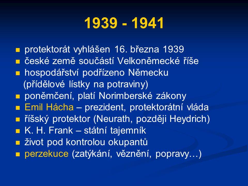1939 - 1941 protektorát vyhlášen 16.