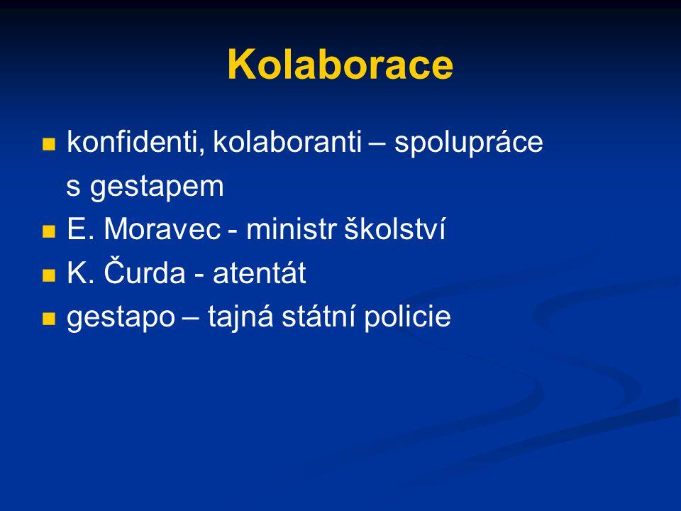 Kolaborace konfidenti, kolaboranti – spolupráce s gestapem E.