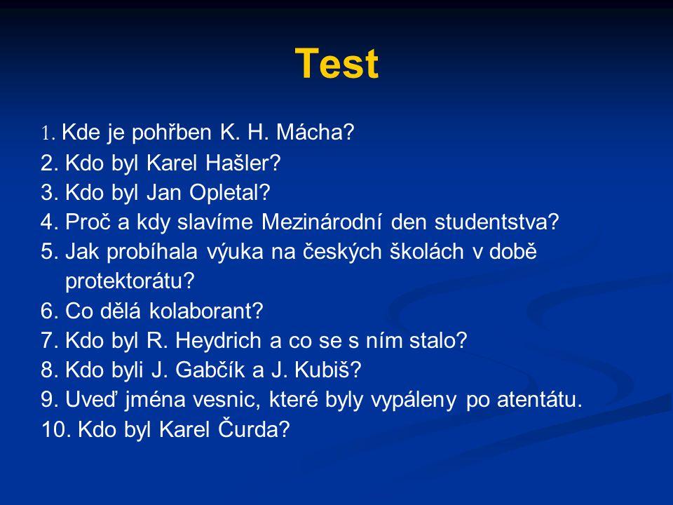 Test 1.Kde je pohřben K. H. Mácha. 2. Kdo byl Karel Hašler.