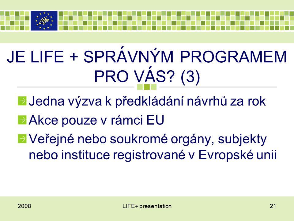 212008LIFE+ presentation21 JE LIFE + SPR Á VNÝM PROGRAMEM PRO V Á S.