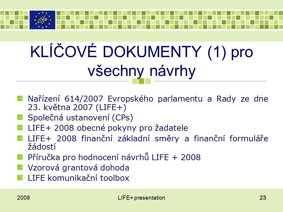 KLÍČOVÉ DOKUMENTY (1) pro všechny návrhy Nařízení 614/2007 Evropského parlamentu a Rady ze dne 23.