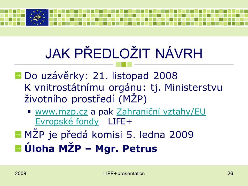 JAK PŘEDLOŽIT NÁVRH Do uzávěrky: 21. listopad 2008 K vnitrostátnímu orgánu: tj.