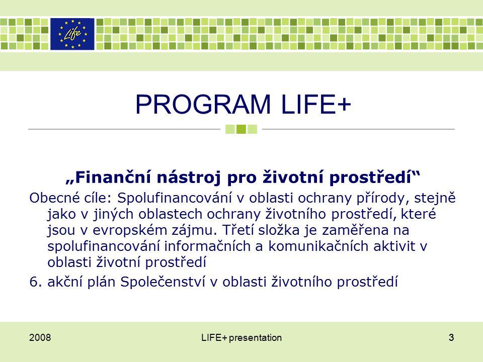"""PROGRAM LIFE+ """"Finanční nástroj pro životní prostředí Obecné cíle: Spolufinancování v oblasti ochrany přírody, stejně jako v jiných oblastech ochrany životního prostředí, které jsou v evropském zájmu."""