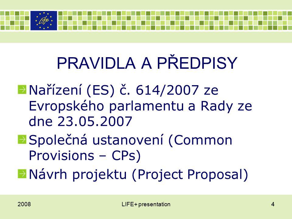 NĚKTERÁ ZÁKLADNÍ PRAVIDLA Maximální příspěvek uvedený v rozhodnutí se nikdy nezvýší Příjmy musí být vykázány – se ziskem je zacházeno jako s přímým příjmem projektu – spolufinancování EK se tím bude snižovat Bankovní účet musí umožnit identifikaci evropských finančních prostředků Úroky mají být vykazovány 2008LIFE+ presentation45