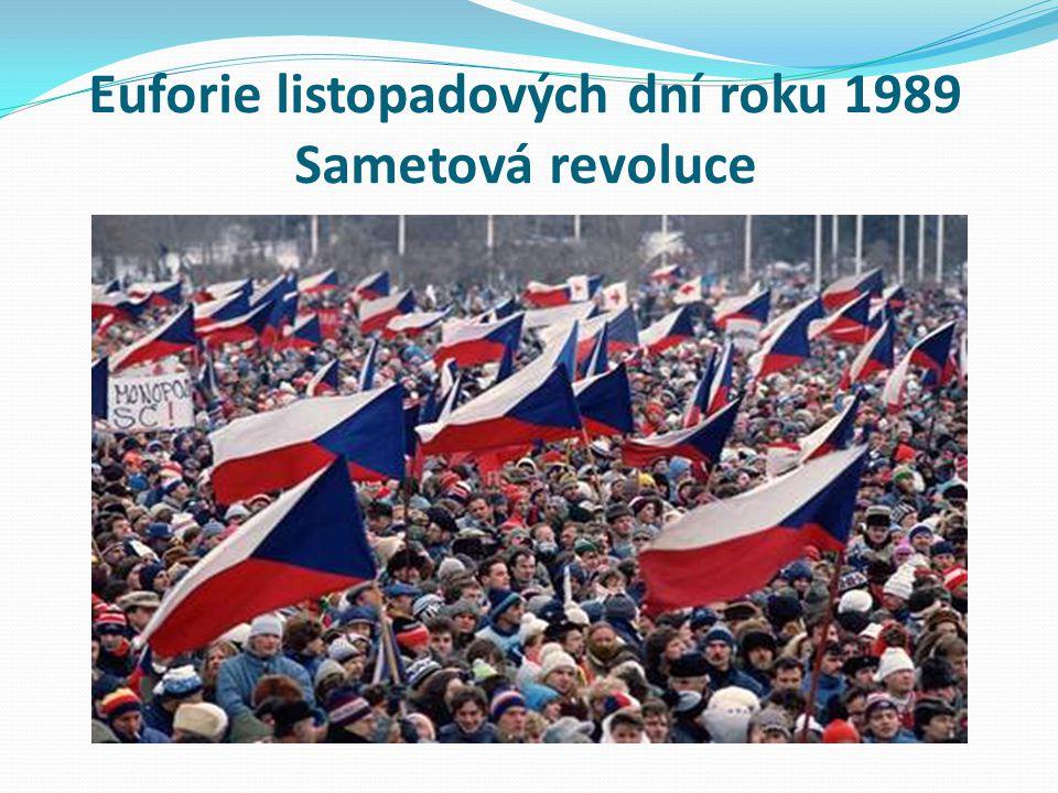 Euforie listopadových dní roku 1989 Sametová revoluce