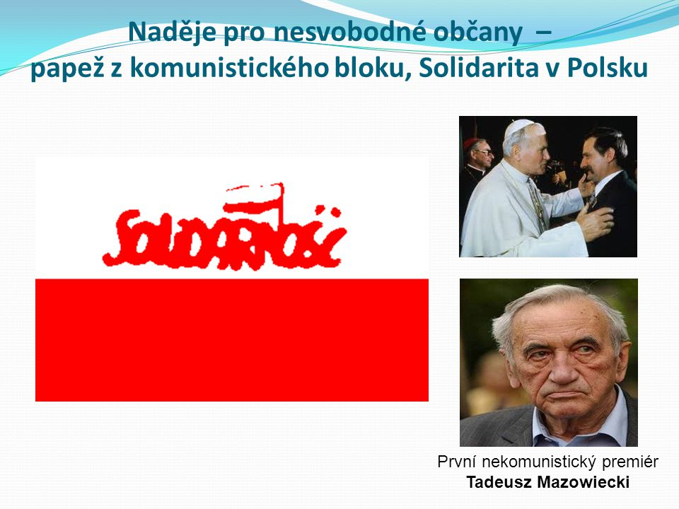 Naděje pro nesvobodné občany – papež z komunistického bloku, Solidarita v Polsku První nekomunistický premiér Tadeusz Mazowiecki