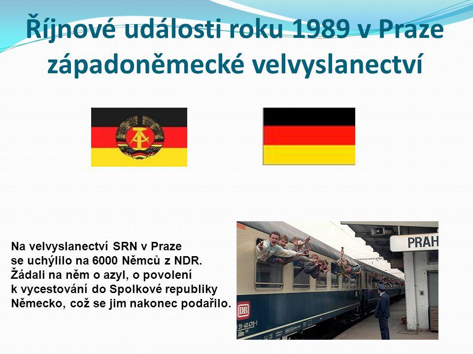 Říjnové události roku 1989 v Praze západoněmecké velvyslanectví Na velvyslanectví SRN v Praze se uchýlilo na 6000 Němců z NDR. Žádali na něm o azyl, o