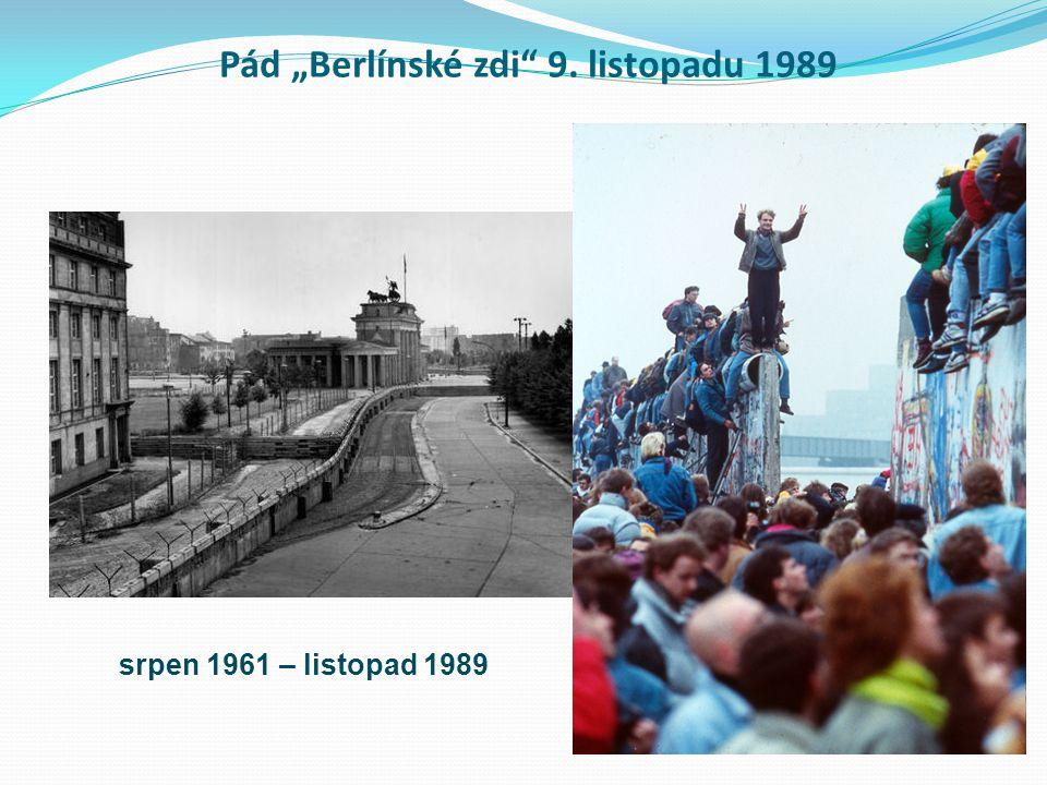 """Pád """"Berlínské zdi"""" 9. listopadu 1989 srpen 1961 – listopad 1989"""