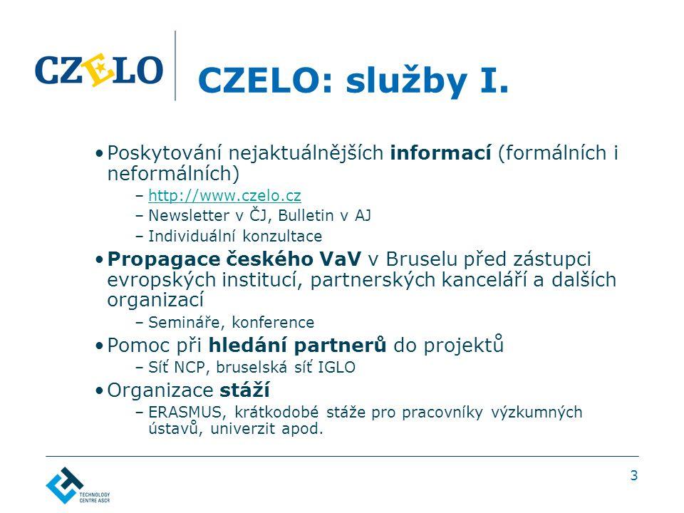 3 CZELO: služby I. Poskytování nejaktuálnějších informací (formálních i neformálních) –http://www.czelo.czhttp://www.czelo.cz –Newsletter v ČJ, Bullet