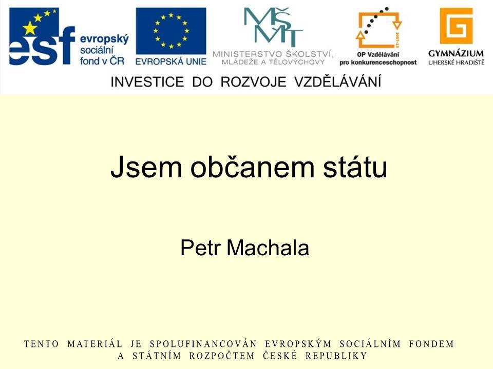Jsem občanem státu Petr Machala