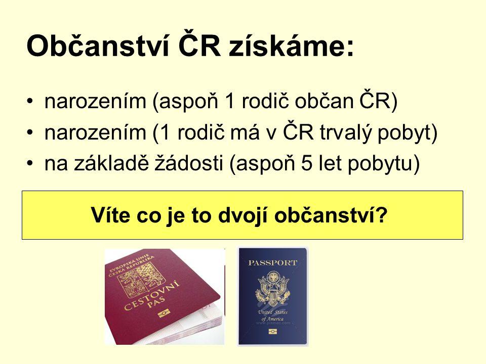 občanský průkaz nebo cestovní pas OP - základní identifikační dokument naší povinností je chránit ho před poškozením, ztrátou, zničením, odcizením, zneužitím Víte jakým dokladem prokážeme občanství?