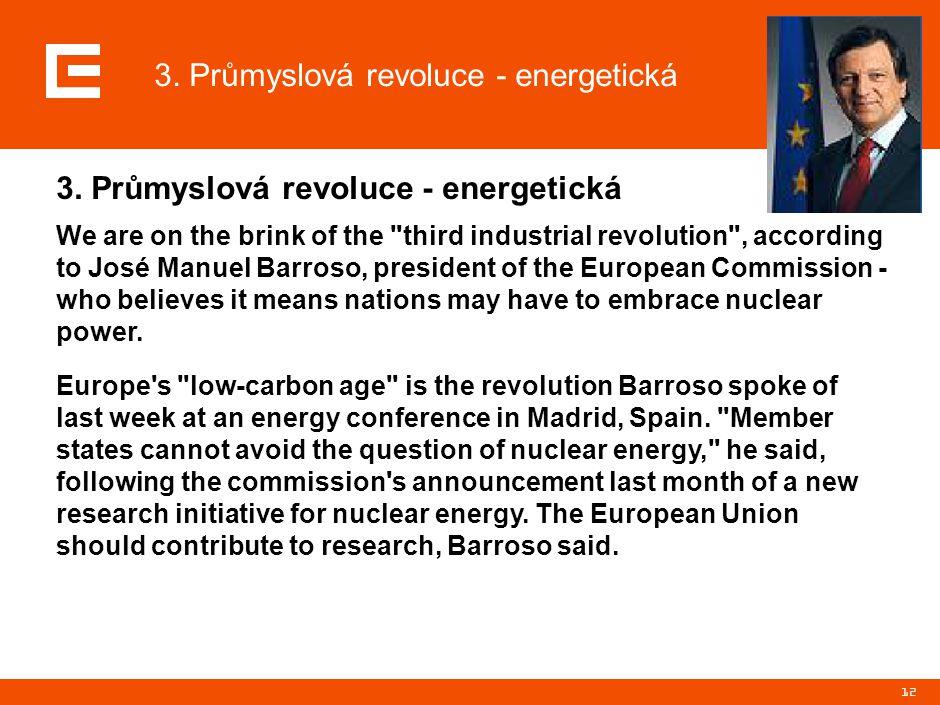 12 3. Průmyslová revoluce - energetická We are on the brink of the