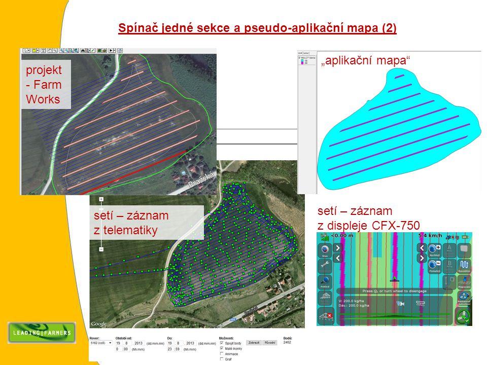 """projekt - Farm Works """"aplikační mapa"""" setí – záznam z telematiky Spínač jedné sekce a pseudo-aplikační mapa (2) setí – záznam z displeje CFX-750"""