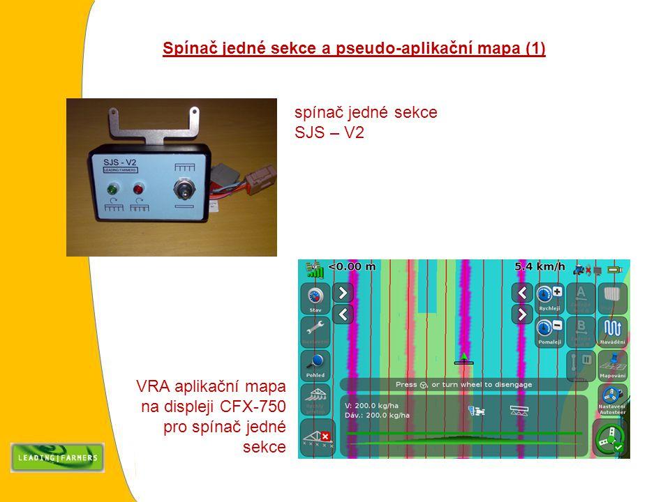 Spínač jedné sekce a pseudo-aplikační mapa (1) VRA aplikační mapa na displeji CFX-750 pro spínač jedné sekce spínač jedné sekce SJS – V2