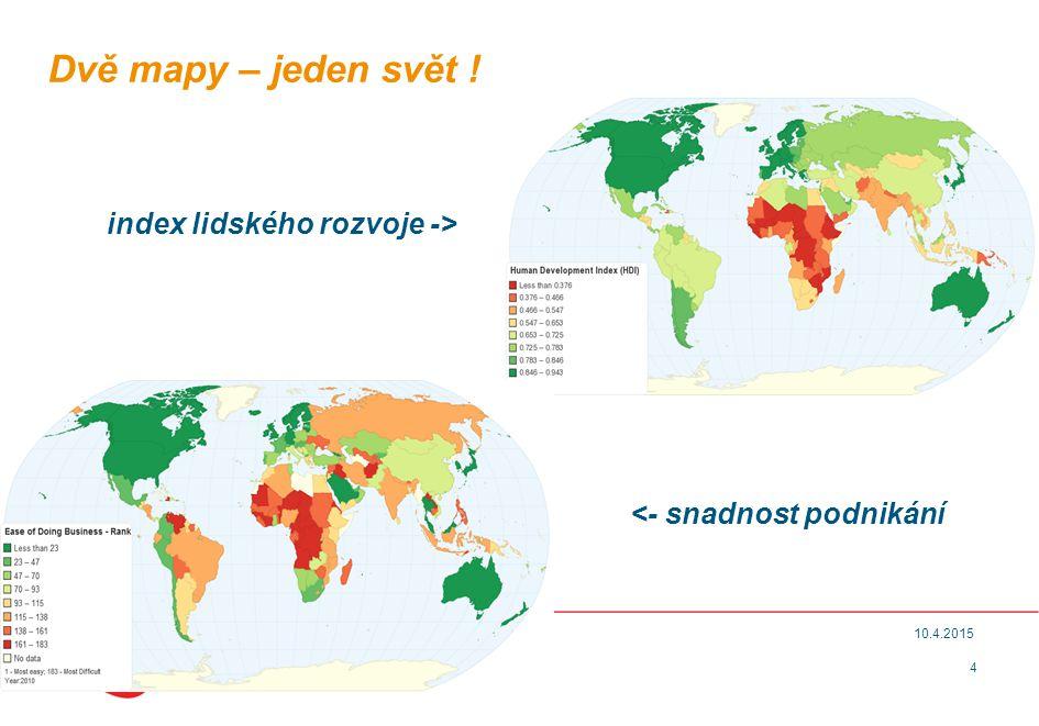 4 10.4.2015 Dvě mapy – jeden svět ! index lidského rozvoje -> <- snadnost podnikání