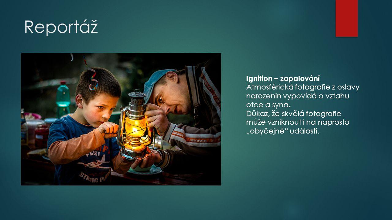 Reportáž Ignition – zapalování Atmosférická fotografie z oslavy narozenin vypovídá o vztahu otce a syna.