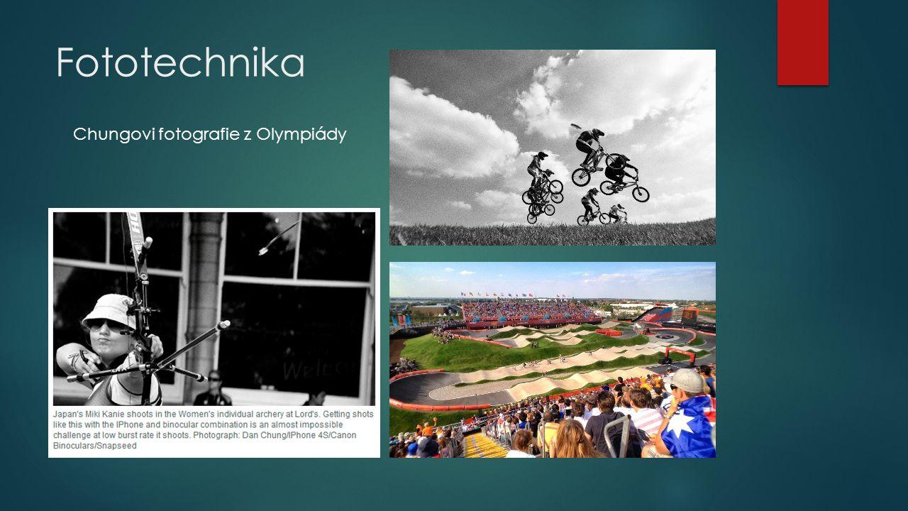 Fototechnika Chungovi fotografie z Olympiády