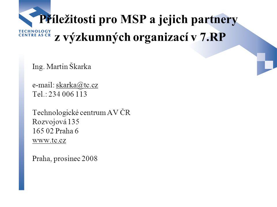 Příležitosti pro MSP a jejich partnery z výzkumných organizací v 7.RP Ing.