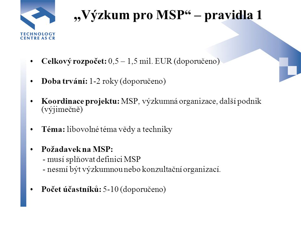 """ Výzkum pro MSP – pravidla 1 Celkový rozpočet: 0,5 – 1,5 mil."