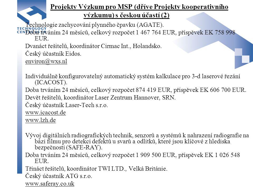Projekty Výzkum pro MSP (dříve Projekty kooperativního výzkumu) s českou účastí (2) Technologie zachycování plynného čpavku (AGATE).