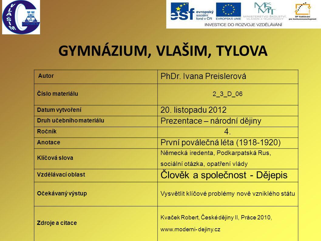 GYMNÁZIUM, VLAŠIM, TYLOVA Autor PhDr. Ivana Preislerová Číslo materiálu 2_3_D_06 Datum vytvoření 20. listopadu 2012 Druh učebního materiálu Prezentace