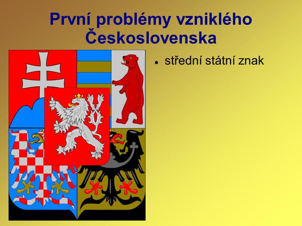 První problémy vzniklého Československa střední státní znak