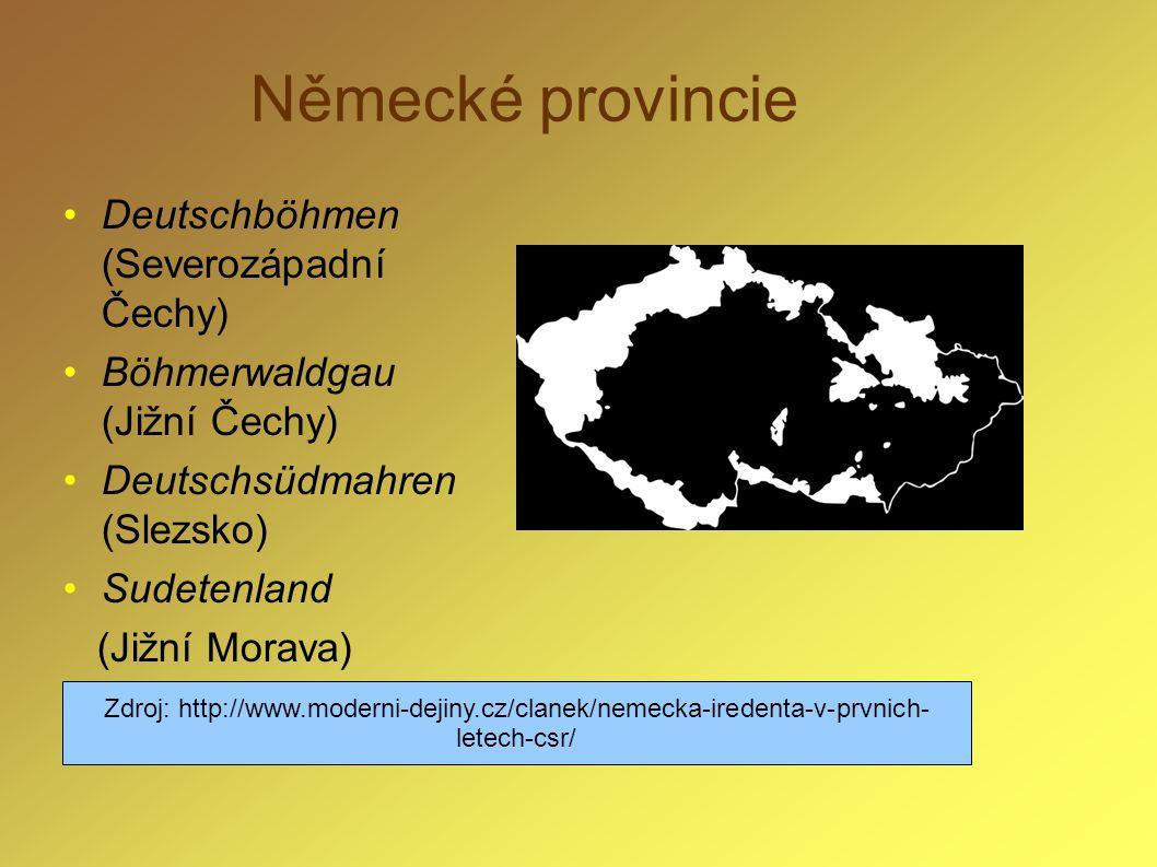 Německé provincie Deutschböhmen (Severozápadní Čechy) Böhmerwaldgau (Jižní Čechy) Deutschsüdmahren (Slezsko) Sudetenland (Jižní Morava) Zdroj: http://