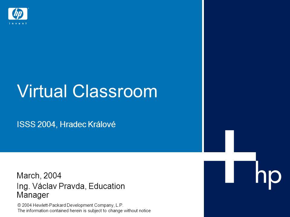 HP Virtual Classroom22 Virtuální třída – Výhody e-learningu  úspora času a nákladů na cestování a ubytování  méně času mimo práci a rodinu  omezení stresu a nebezpečí cestování  úspora času a nákladů na zajištění školení  neomezené množství různých školení  bez geografických omezení  opakovatelnost, automatizace  přizpůsobení výuky i tempa  nízká cena