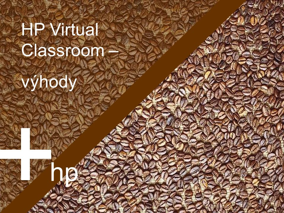 HP Virtual Classroom21 HP Virtual Classroom – výhody hp