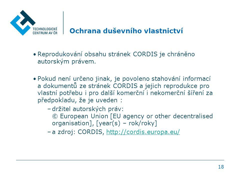 18 Ochrana duševního vlastnictví Reprodukování obsahu stránek CORDIS je chráněno autorským právem. Pokud není určeno jinak, je povoleno stahování info