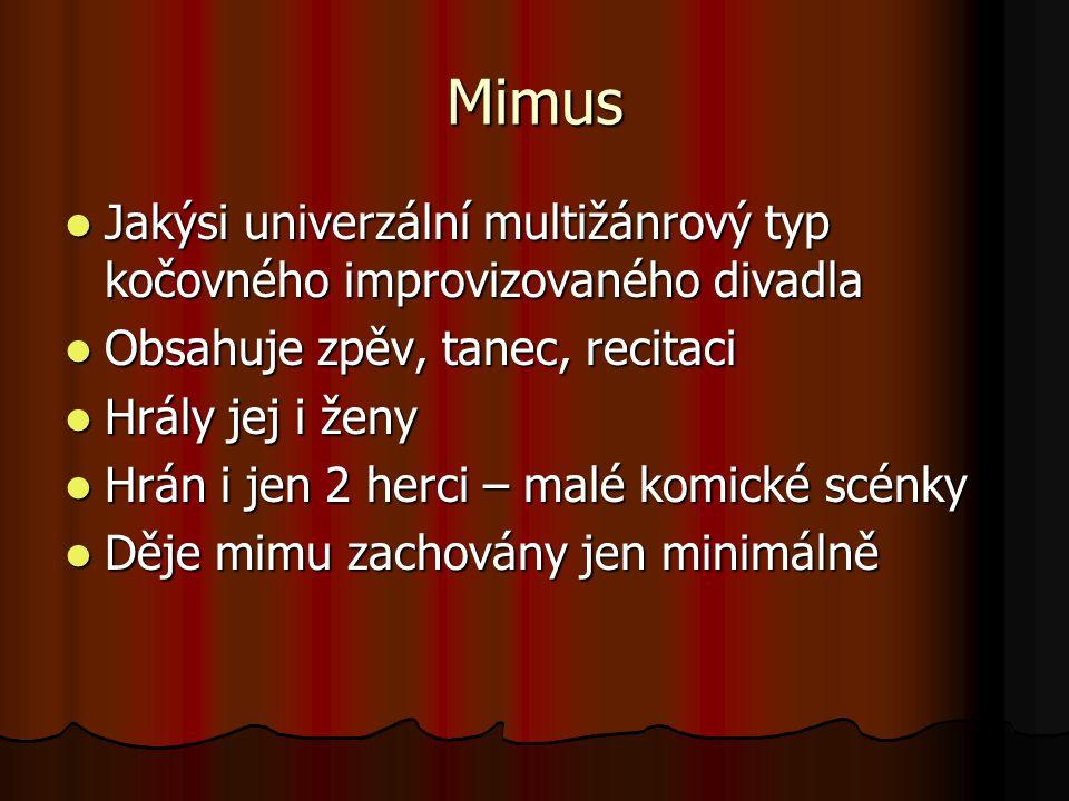 Mimus Jakýsi univerzální multižánrový typ kočovného improvizovaného divadla Jakýsi univerzální multižánrový typ kočovného improvizovaného divadla Obsa