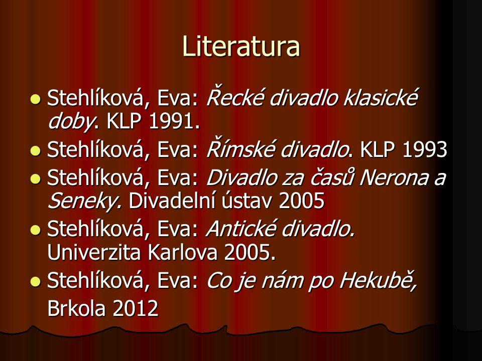 Literatura Stehlíková, Eva: Řecké divadlo klasické doby.