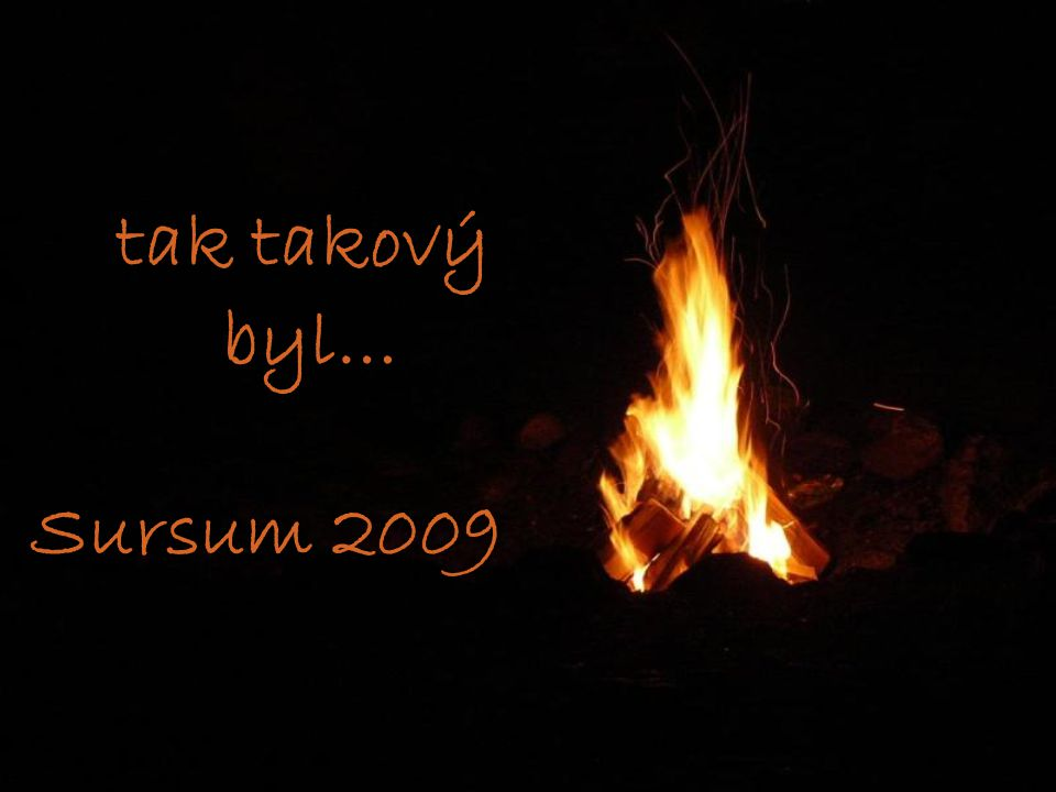 tak takový byl… Sursum 2009
