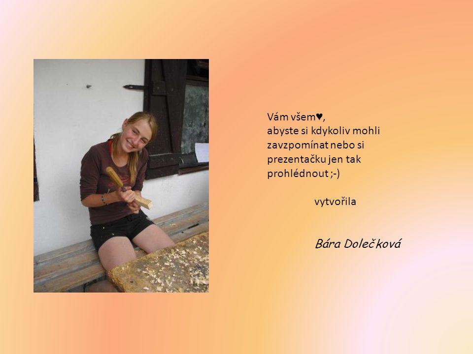 Vám všem ♥, abyste si kdykoliv mohli zavzpomínat nebo si prezentačku jen tak prohlédnout ;-) vytvořila Bára Dolečková