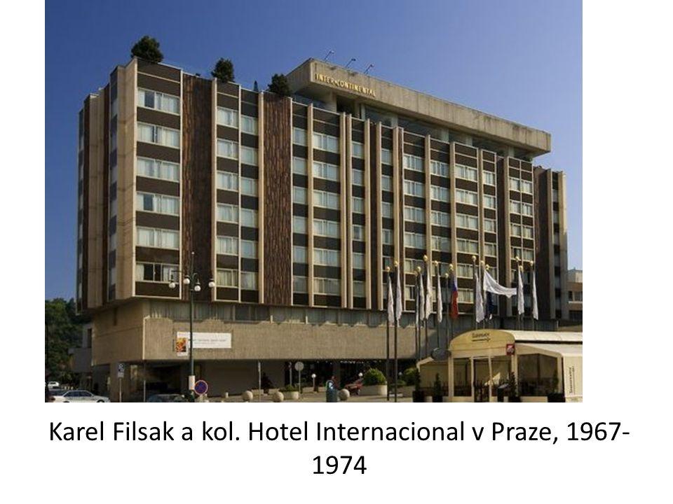 Karel Filsak a kol. Hotel Internacional v Praze, 1967- 1974