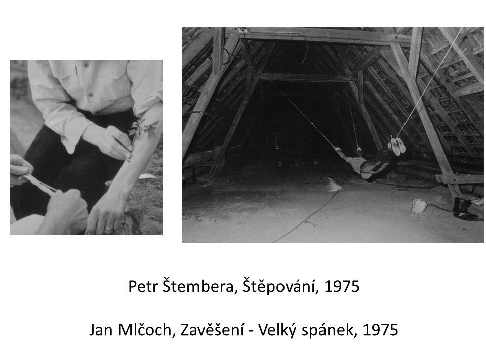 Petr Štembera, Štěpování, 1975 Jan Mlčoch, Zavěšení - Velký spánek, 1975