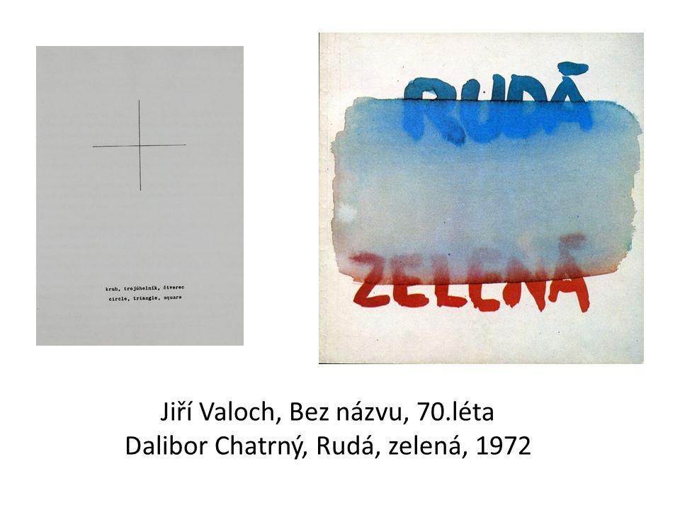 Jiří Valoch, Bez názvu, 70.léta Dalibor Chatrný, Rudá, zelená, 1972