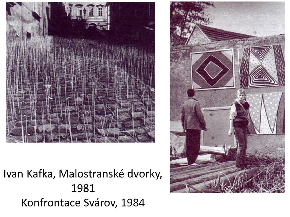 Ivan Kafka, Malostranské dvorky, 1981 Konfrontace Svárov, 1984