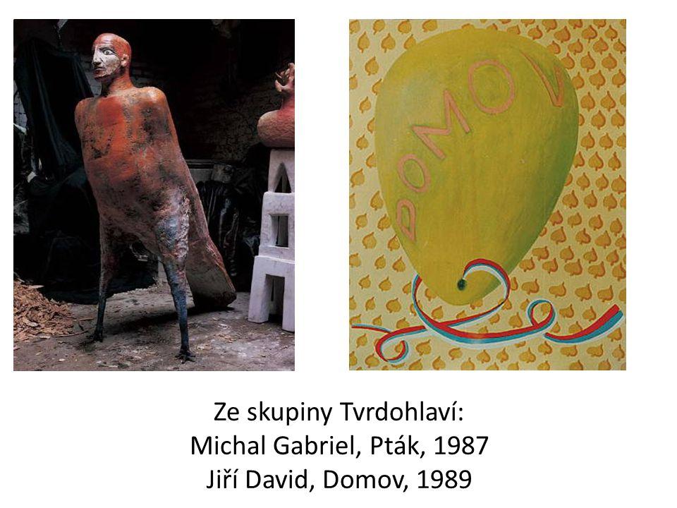 Ze skupiny Tvrdohlaví: Michal Gabriel, Pták, 1987 Jiří David, Domov, 1989
