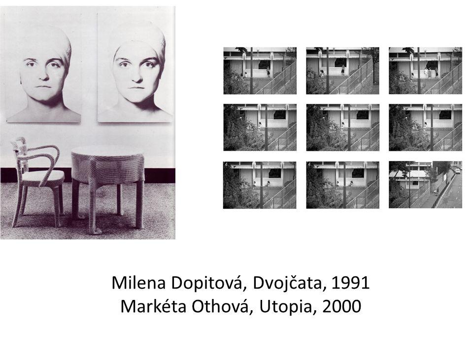 Milena Dopitová, Dvojčata, 1991 Markéta Othová, Utopia, 2000