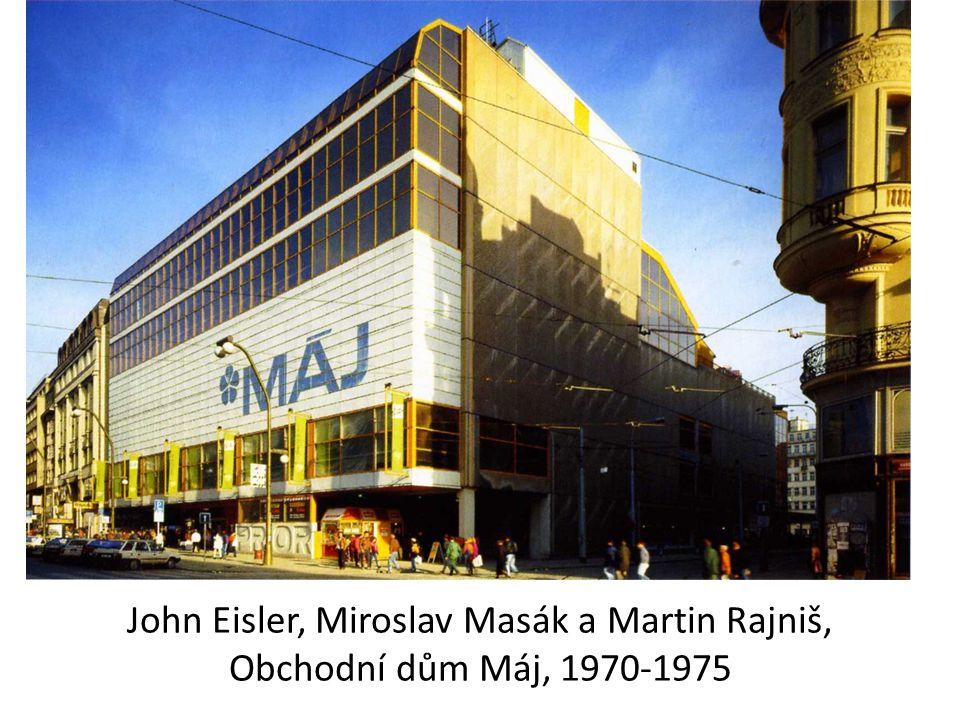 John Eisler, Miroslav Masák a Martin Rajniš, Obchodní dům Máj, 1970-1975